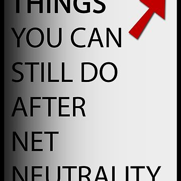 Things You Can Still Do After Net Neutrality 2 by DeplorableLib