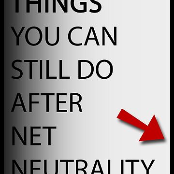 Things You Can Still Do After Net Neutrality 1 by DeplorableLib