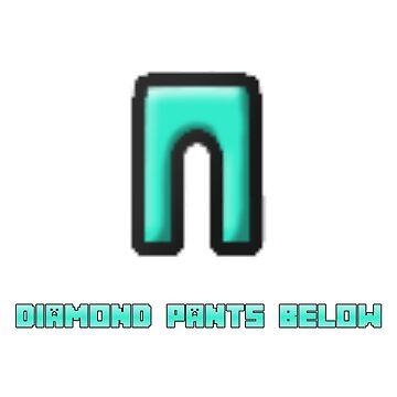 Diamond pants below. by BlueWoodStudios
