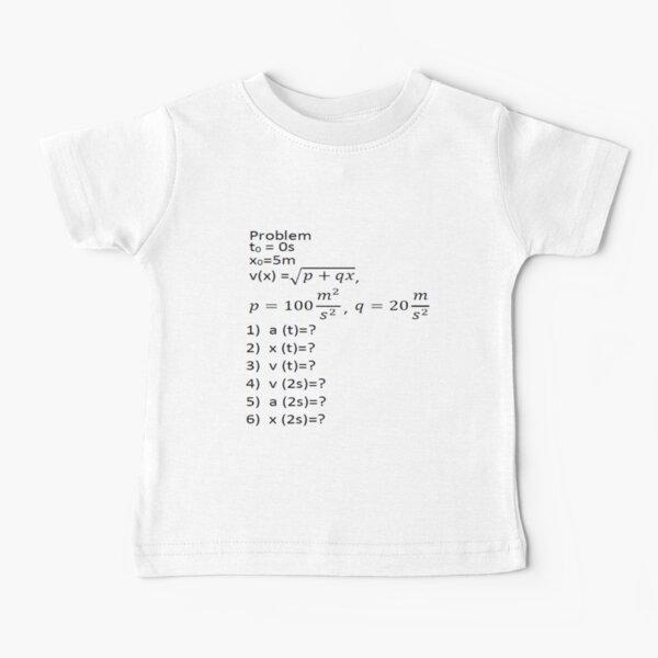 Physics Problem Baby T-Shirt