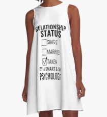 Relationship Status Single Married Taken by a Smart and Sexy psychologist tshirt A-Line Dress