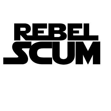 Rebel Scum by grinningskull