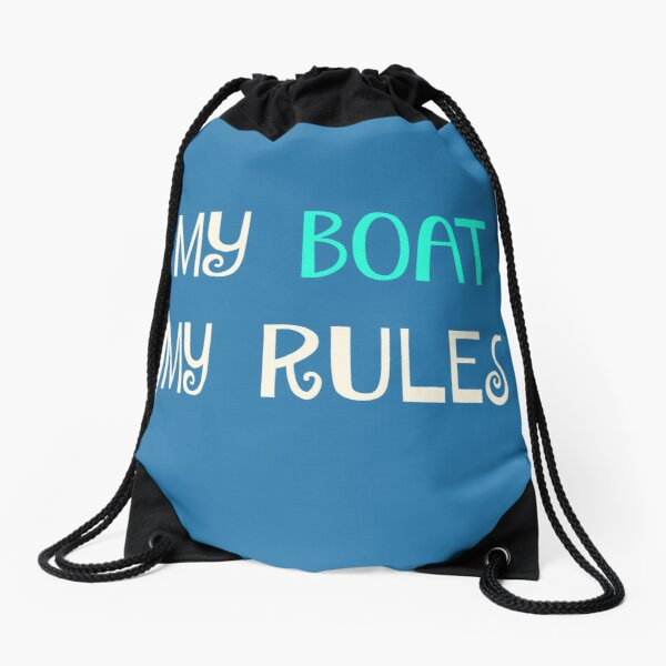 My Boat My Rules Drawstring Bag