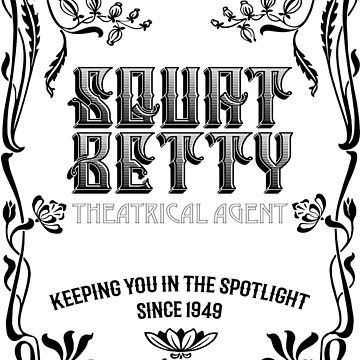 Squat Betty - She's Withnail's Agent (black print) by ScottCarey