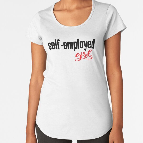 Self Employed Girl Entrepreneur  Startup Just Believe in Yourself Inspirational Premium Scoop T-Shirt
