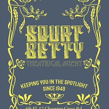 Squat Betty - She's Withnail's Agent (colour print) by ScottCarey