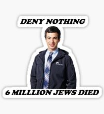 DENY NOTHING NATHAN FOR YOU Sticker