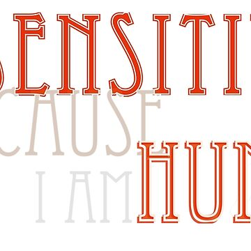 I am SENSITIVE because I am HUMAN by fhjr2002