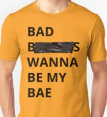 Bad bitches wanna be my bae Unisex T-Shirt