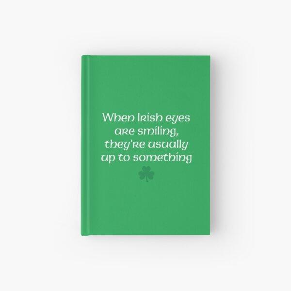 When Irish Eyes Are Smiling Ireland Gifts Hardcover Journal