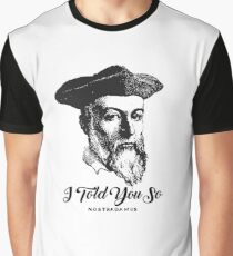 Nostradamus: I Told You So Graphic T-Shirt