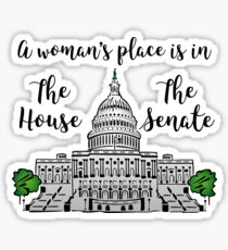 A Woman's Place is in the House and the Senate Sticker