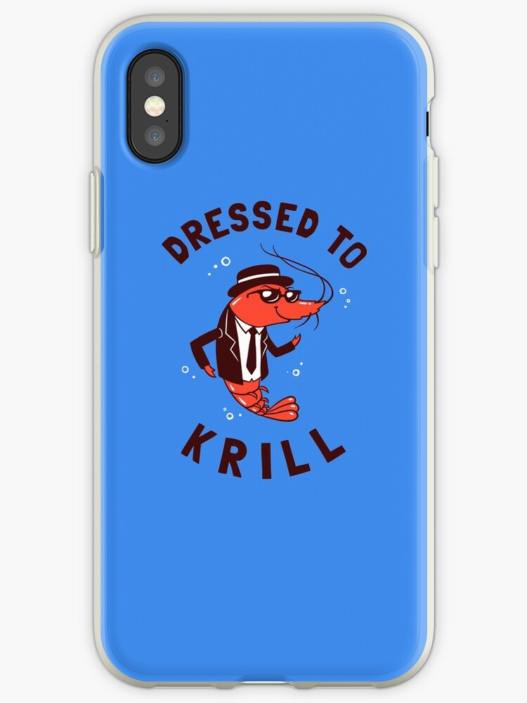 'Dressed To Krill' iPhone Case by Dumb Shirts