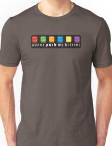 wanna push my buttons T-Shirt