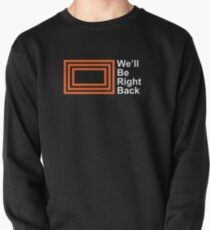 The Eric Andre Show - We'll Be Right Back Shirt Pullover