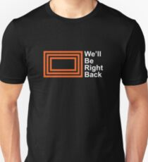 The Eric Andre Show - We'll Be Right Back Shirt Unisex T-Shirt