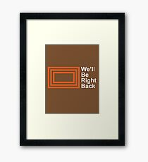 The Eric Andre Show - We'll Be Right Back Shirt Framed Print