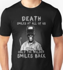 Only the Welder smile back  Unisex T-Shirt