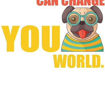 A Dog Can Change The Way You See The World T-Shirt by SimplyScene