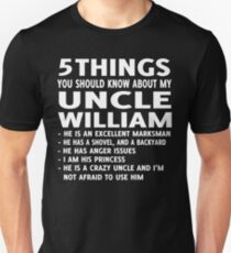 5 THINGS YOU SHOULD KNOW ABOUT MY UNCLE UNCLE WILLIAM Unisex T-Shirt