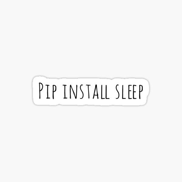 pip install sleep Sticker