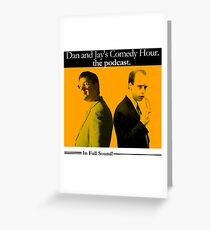 Dan And Jay's Comedy Hour. The Podcast. Greeting Card