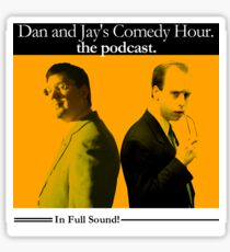 Dan And Jay's Comedy Hour. The Podcast. Sticker