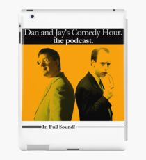 Dan And Jay's Comedy Hour. The Podcast. iPad Case/Skin