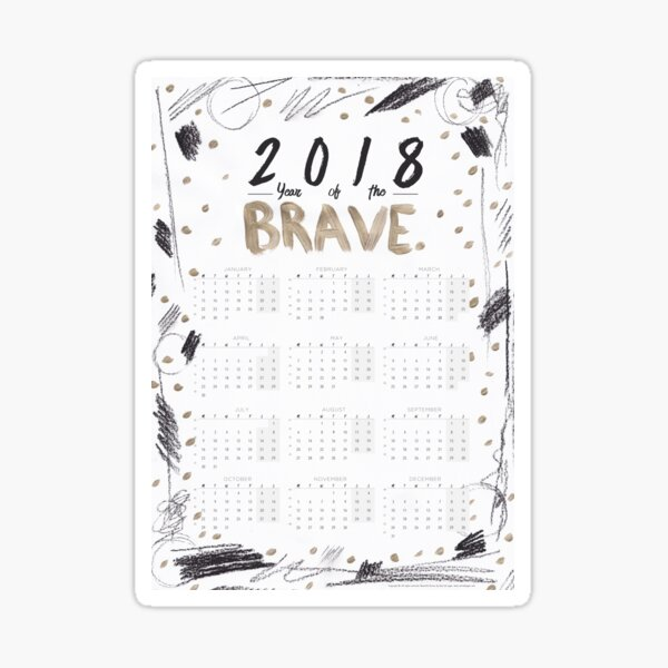 2018 Calendar - Year of the Brave Sticker