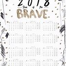 2018 Calendar - Year of the Brave by Zanli de Jager