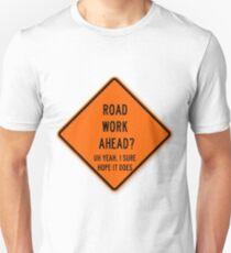Road Work Ahead Unisex T Shirt