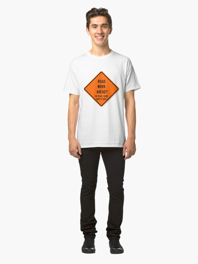 Alternate view of road work ahead Classic T-Shirt