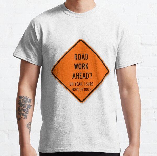 travaux routiers à venir T-shirt classique
