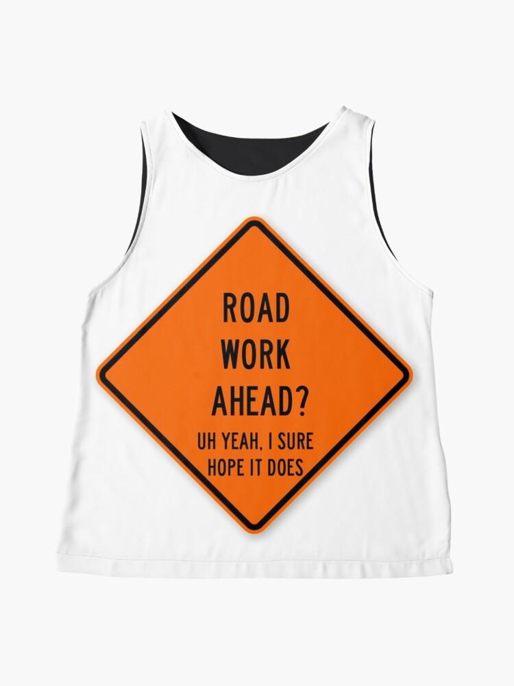 Alternate view of road work ahead Sleeveless Top