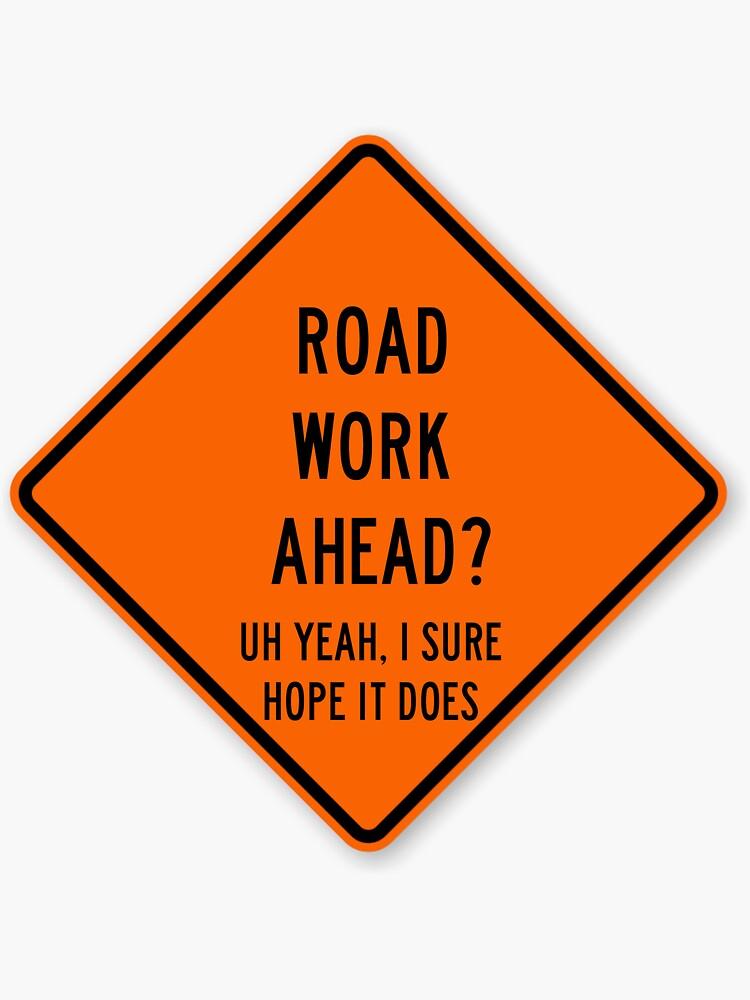 road work ahead by dancingmandy96