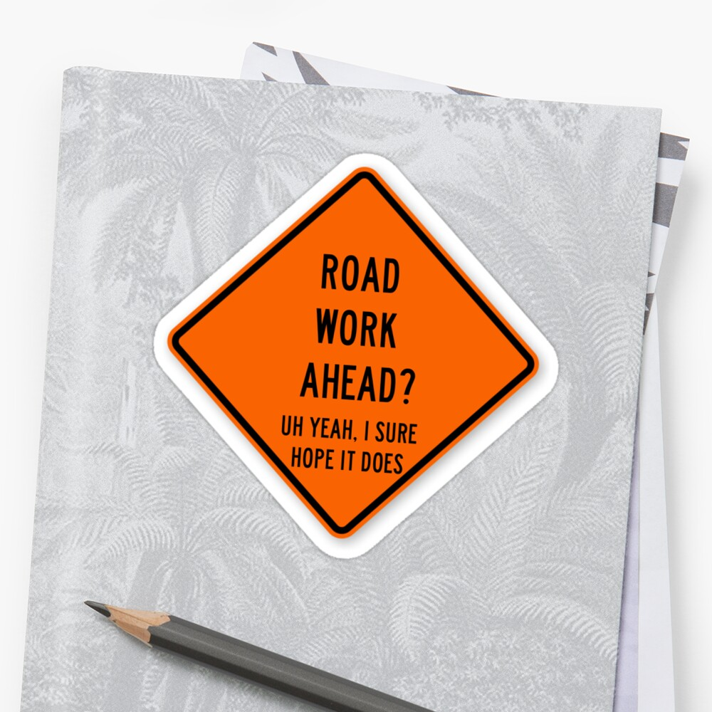 road work ahead Sticker