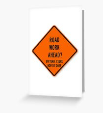 road work ahead Greeting Card