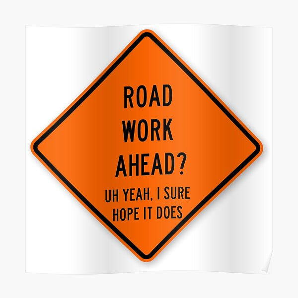 road work ahead Poster