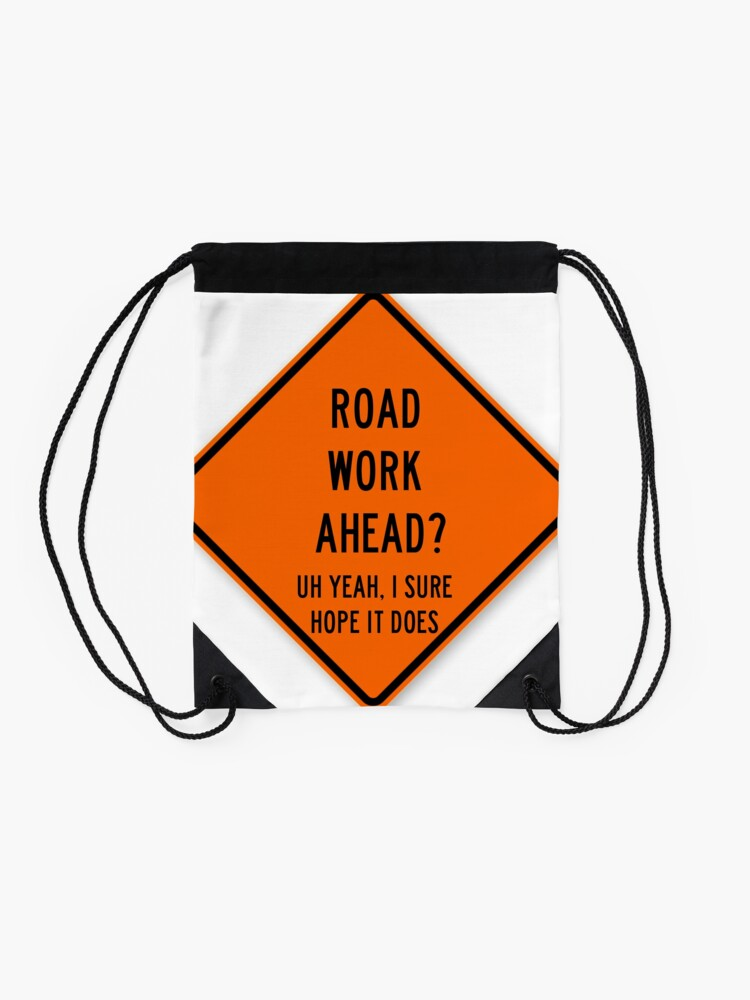 Alternate view of road work ahead Drawstring Bag