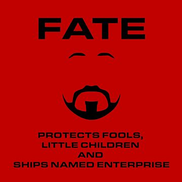 Fate - Protects fools, children and Enterprise by Bmused55