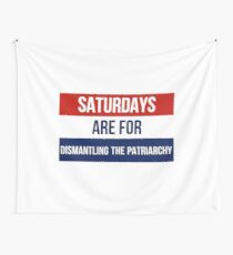 Saturdays are For Dismantling the Patriarchy Wall Tapestry