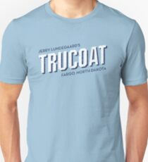 Jerry Lundegaard's TRUCOAT - Fargo, North Dakota  T-Shirt