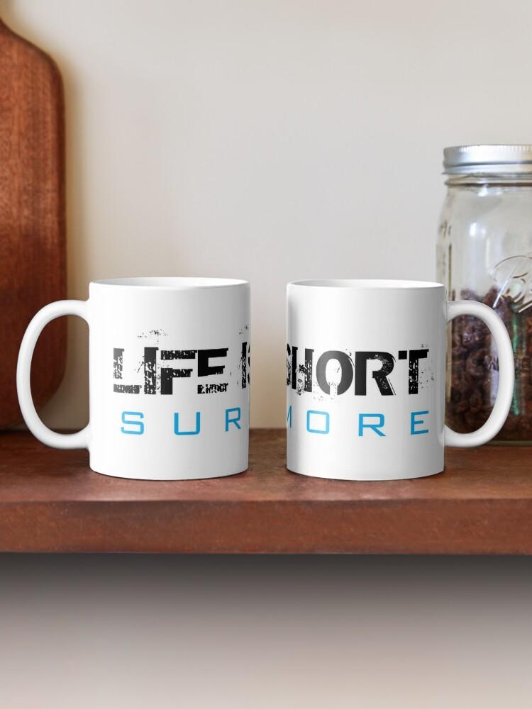 Alternate view of Life is Short Surf More Mug