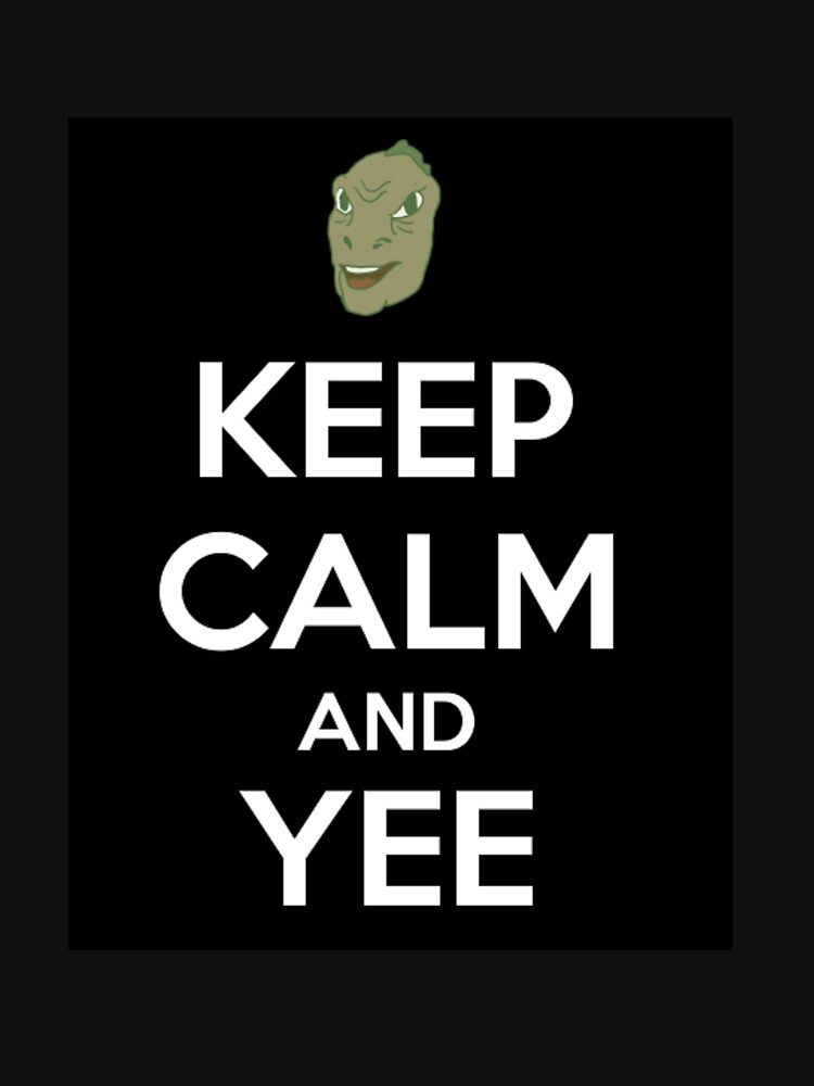 Keep calm and YEE by dknt