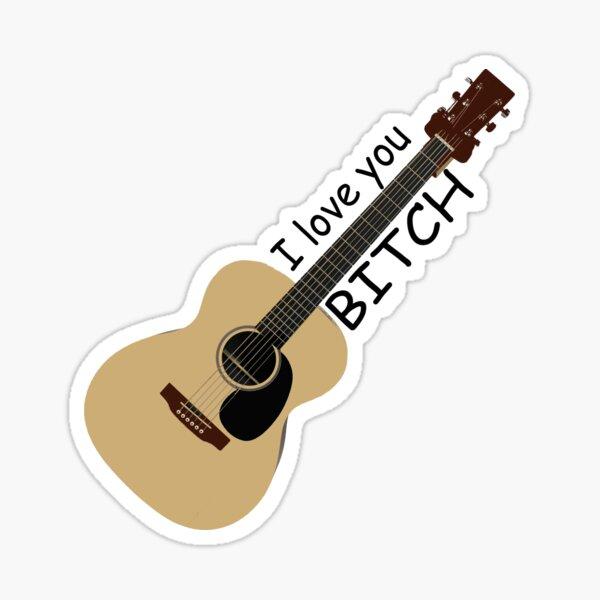 I love you bitch Sticker