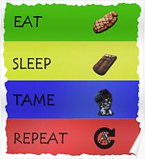 ARK EAT SLEEP TAME REPEAT Poster