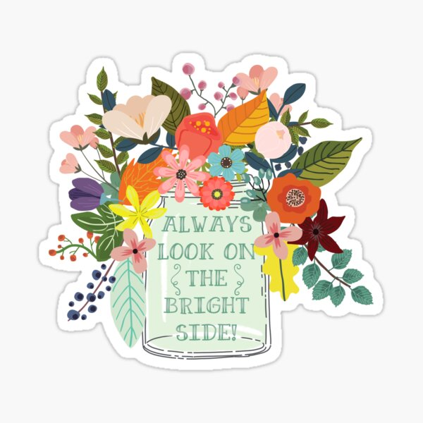 Always Look On The Bright Side by Sticker