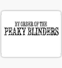 By orders of the Peaky blinders  Sticker