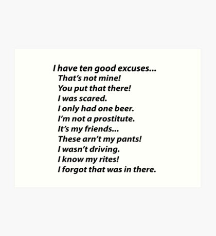 ten PD Excuses to give cops Art Print