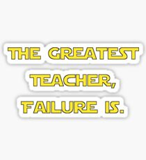 """The Greatest Teacher, Failure Is."" Yoda Sticker"